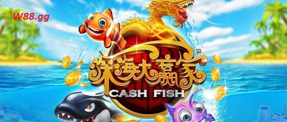 Cash Fish- game bắn cá ảo ăn tiền thật hot nhất hiện nay