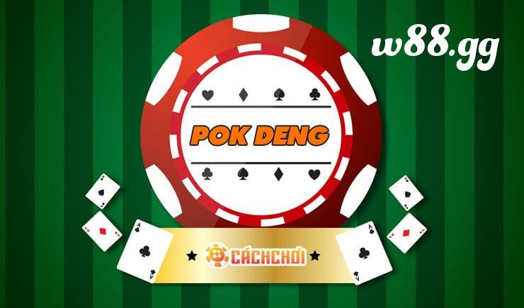 Pok Deng tại nhà cái W88 là trò chơi đơn giản