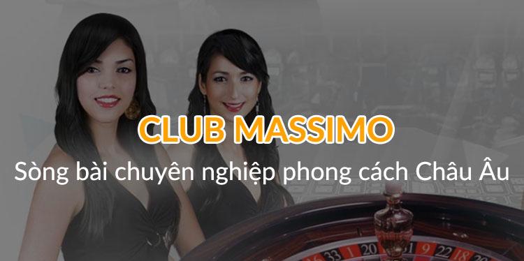 Club w88 Massimo sòng bài mang giao diện đậm chất Châu Âu.