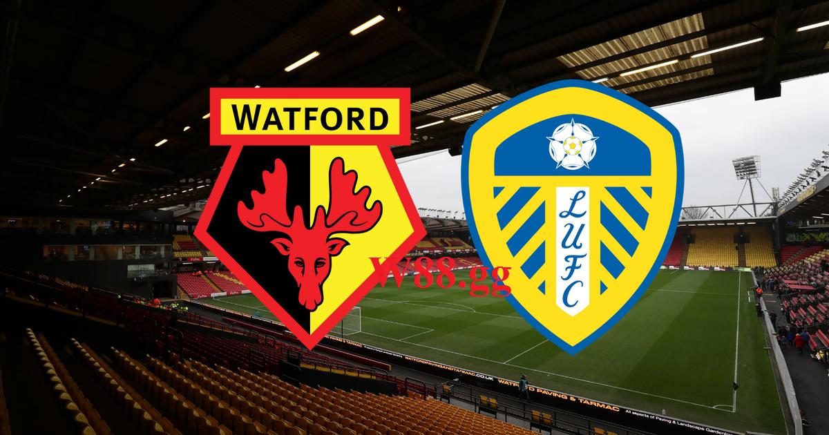 Leeds vs Watford sẽ gặp nhau 21h00 ngày 02/10/2021