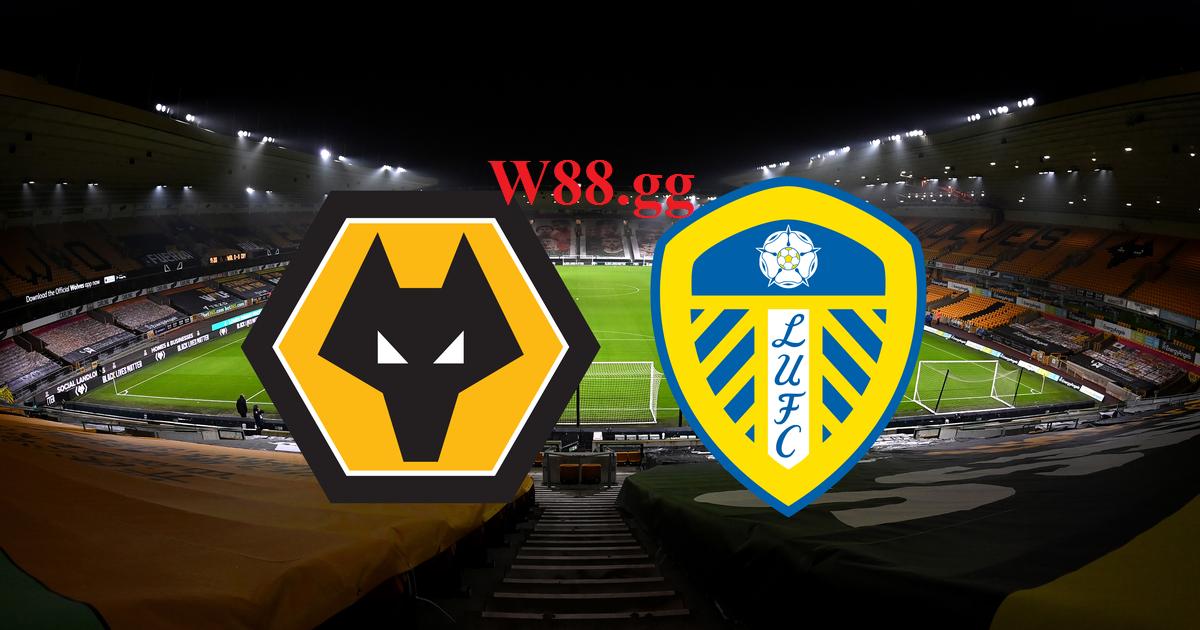 Leed vs Wolves sẽ chạm trán lúc 21h00 ngày 23/10 /2021